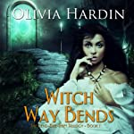 Witch Way Bends: Book 1 of the Bend-Bite-Shift Trilogy | Olivia Hardin