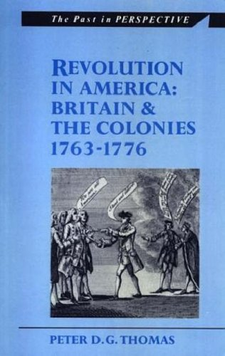 Revolution in America: Britain and the Colonies, 1763-1776 (University of Wales Press - Past in Perspective)