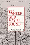 img - for Where God May Be Found book / textbook / text book