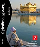 Travel Photography, 2nd edition: The leading guide to travel and location photography