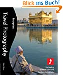 Travel Photography, 2nd edition: The...