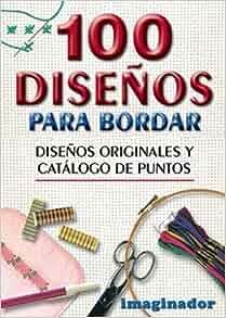 100 Diseos Para Bordar (Spanish Edition): Lilia de Iturralde