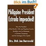 Philippine President Estrada Impeached!: How the President of the World's 13th most Populous Country Stumbles ...