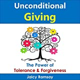 img - for Unconditional Giving: The Power of Tolerance and Forgiveness book / textbook / text book