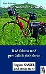 Fahrradtouren f�r Genie�er: Radfahren...
