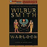 Warlock: A Novel of Ancient Egypt (       UNABRIDGED) by Wilbur Smith Narrated by Dick Hill