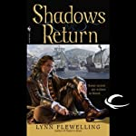 Shadows Return: Nightrunner, Book 4 (       UNABRIDGED) by Lynn Flewelling Narrated by Adam Danoff