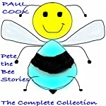 Pete the Bee Stories: The Complete Collection | Paul Cook