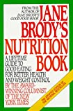 Jane Brody's Nutrition Book: A Lifetime Guide to Good Eating for Better Health and Weight Control by the Award-Winning Columnist of The New York Times (0553347217) by Jane Brody