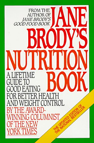 Jane Brody'S Nutrition Book: A Lifetime Guide To Good Eating For Better Health And Weight Control By The Award-Winning Columnist Of The New York Times front-996409