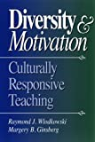 Diversity and Motivation: Culturally Responsive Teaching (0787967424) by Wlodkowski, Raymond J.