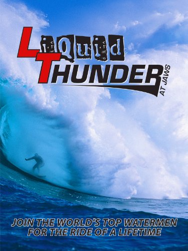 LIQUID THUNDER AT JAWS- Surfing Movie