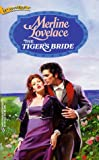 The Tiger's Bride (Harlequin Historical, No. 423, 10th Anniversary Promotion) (0373290233) by Merline Lovelace