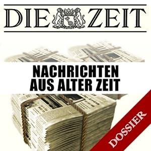 Nachrichten aus alter Zeit (DIE ZEIT) Hörbuch