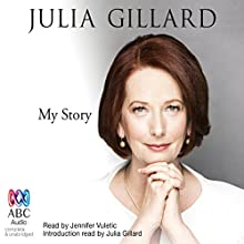 My Story (       UNABRIDGED) by Julia Gillard Narrated by Julia Gillard, Jennifer Vuletic