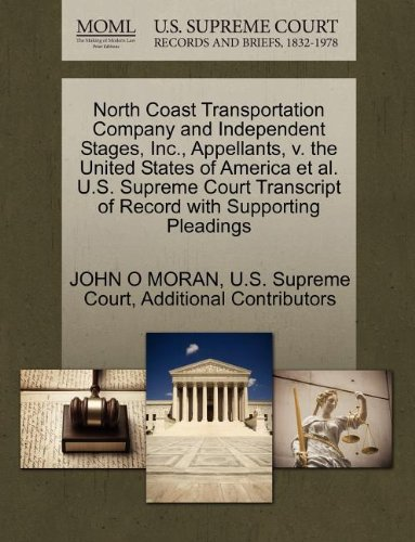 North Coast Transportation Company and Independent Stages, Inc., Appellants, v. the United States of America et al. U.S. Supreme Court Transcript of Record with Supporting Pleadings