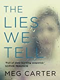 The Lies We Tell: A Gripping Psychological Thriller