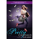 Pretty Crooked (Pretty Crooked Trilogy) ~ Elisa Ludwig