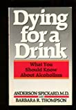 img - for Dying for a Drink by Anderson, M.D. Spickard (1986-10-05) book / textbook / text book