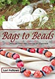 Bags to Beads: Recycle plastic grocery bags into gorgeous beads.