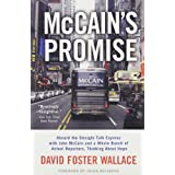 McCain's Promise: Aboard the Straight Talk Express with John McCain and a Whole Bunch of Actual Reporters, Thinking About Hope ~ David Foster Wallace