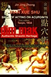 Authentic Shaolin Heritage: Dian Xue Shu (Dim Mak) - Skill of Acting on Acupoints