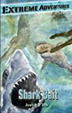 Shark Bait (Extreme Adventures (Kane Miller)) (193527970X) by D'Ath, Justin