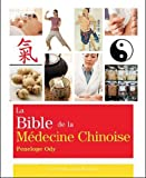 echange, troc Penelope Ody - La Bible de la Médecine Chinoise
