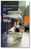 Dengue Virus (Current Topics in Microbiology and Immunology)