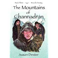 The Mountains of Channadran: Wizard's Destiny (Volume 3) by Susan Dexter