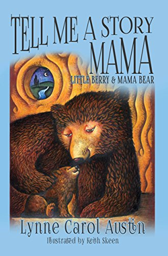 Tell Me a Story Mama, Little Berry and Mama Bear by Lynne Carol Austin