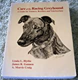 Care of the Racing Greyhound : A Guide for Trainers