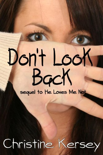 E-book - Don't Look Back: sequel to He Loves Me Not by Christine Kersey
