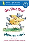 img - for Get That Pest!/ Agarren a  se! (Green Light Readers Level 2) book / textbook / text book