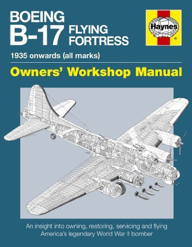 Boeing B-17 Flying Fortress Manual: An Insight into Owning, Restoring, Servicing and Flying America's Legendary World War II Bomber by Graeme Douglas (2011) Hardcover