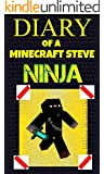 Minecraft: Diary of a Minecraft Steve Ninja (An Unofficial Minecraft Book)