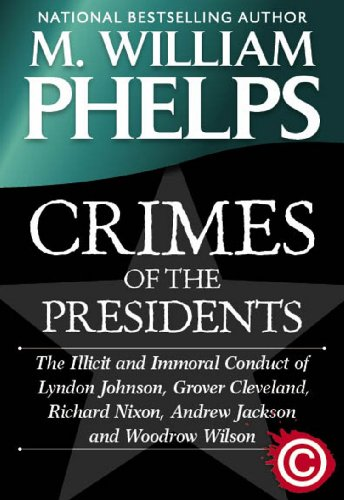 M. William Phelps - CRIMES OF THE PRESIDENTS