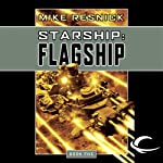 Starship: Flagship (       UNABRIDGED) by Mike Resnick Narrated by Jonathan Davis
