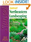 Northeastern Landscaping: A Regional Guide to Garden Design & Construction