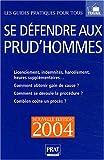 echange, troc Brigitte Vert - Se défendre aux Prud'hommes 2004