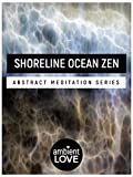 Shoreline Ocean Zen: Abstract Meditation Series