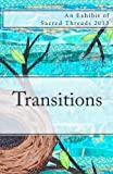 Transitions: An exhibit of Sacred Threads 2013