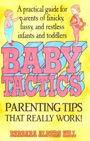 Baby Tactics: A Practical Guide For Parents Of Finicky, Fussy, And Restless Infants And Toddlers front-969748
