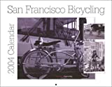 img - for San Francisco Bicycling 2004 Calendar book / textbook / text book