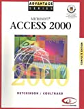 Advantage Series: Microsoft Access 2000 Complete Edition (Expert and Level 1) (0072348011) by Hutchinson-Clifford, Sarah