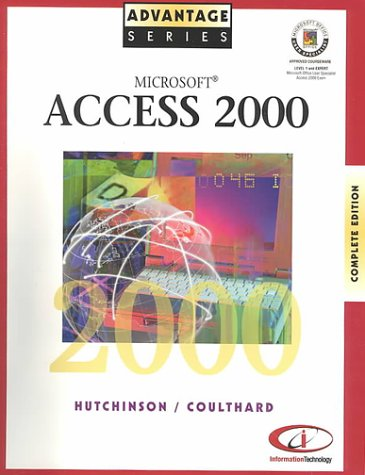 Advantage Series  Microsoft Access 2000 Complete Edition (Expert and Level 1)