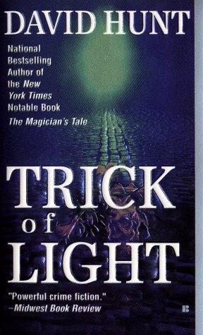 Trick of Light, DAVID HUNT