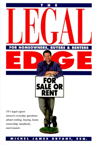 Legal Edge : For Homeowners, Buyers & Renters, MICHEL JAMES BRYANT
