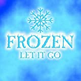 Let It Go (Frozen Edition)