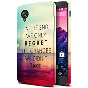 Theskinmantra In the end we only regret,the chances we did'nt take back cover for Nexus 5